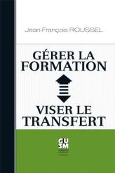 Gérer la formation : Viser le transfert