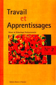 Travail et apprentissages - Revue de didactique professionnelle